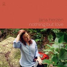 Nothing But Love - CD Audio di Jana Herzen