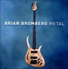 Metal - CD Audio di Brian Bromberg