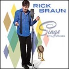 Sings with Strings - CD Audio di Rick Braun