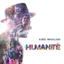 Humanité - CD Audio di Kirk Whalum