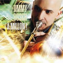 A Million - CD Audio di Jimmy Bosch