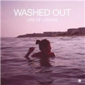 Life of Leisure - Vinile LP di Washed Out
