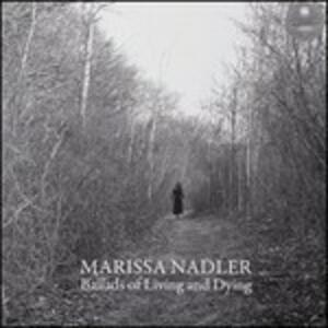 Ballads of Living and Dying - Vinile LP di Marissa Nadler