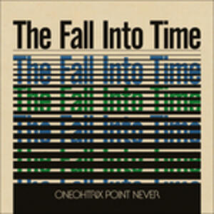 Fall Into Time - Vinile LP di Oneohtrix Point Never