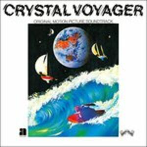Crystal Voyager (Colonna Sonora) - Vinile LP