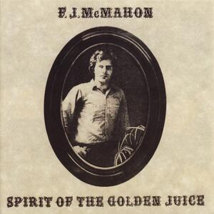 Spirit of the Golden Juice - Vinile LP di F.J. Mcmahon