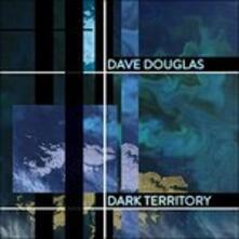 Dark Territory - CD Audio di Dave Douglas