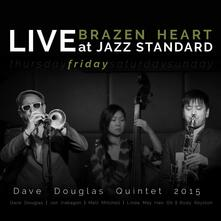 Brazen Heart Live at Jazz Standard. Friday - CD Audio di Dave Douglas