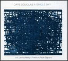 A Single Sky - CD Audio di Dave Douglas