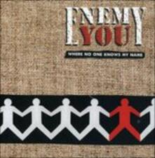 Where No One Knows My Nam - CD Audio di Enemy You
