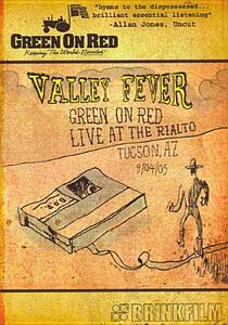 Film Green On Red. Valley Fever: Live At Rialto