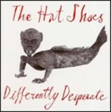 Differently Desperate - CD Audio di Hat Shoes