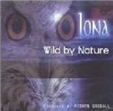 Wild By Nature - CD Audio di Iona