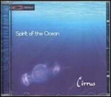 Spirit of the Ocean - CD Audio di Cirrus