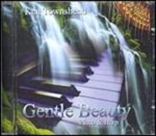 Gentle Beauty - CD Audio di Ken Townshend