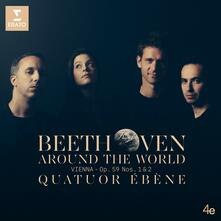 Beethoven Around the World. Vienna op.59 n.1, n.2 - CD Audio di Ludwig van Beethoven,Quatuor Ebène