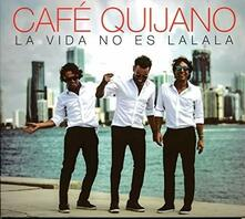 La vida no es la la la - CD Audio di Café Quijano