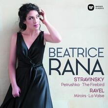 Firebird - Petruschka / Miroirs - La Valse - CD Audio di Maurice Ravel,Igor Stravinsky,Beatrice Rana