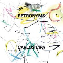 Retronyms - CD Audio di Carlos Cipa