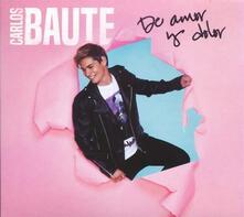 De amor y dolor - CD Audio di Carlos Baute