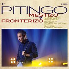 Mestizo y fronterizo - CD Audio di Pitingo