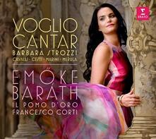 Voglio cantar - CD Audio di Barbara Strozzi,Francesco Corti,Il Pomo d'Oro,Emoke Barath