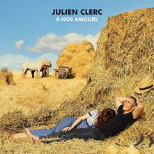 A Nos Amours (Limited Edition) - CD Audio di Julien Clerc