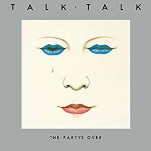 The Party's Over - Vinile LP di Talk Talk