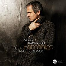 Fantasie - CD Audio di Wolfgang Amadeus Mozart,Robert Schumann,Piotr Anderszewski