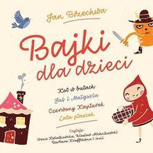 Bajki Dla Dzieci - CD Audio di Rozni Wykonawcy
