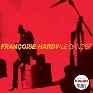 Le Danger - Vinile LP di Françoise Hardy