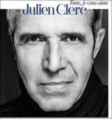 Fans, Je Vous Aime! (Limited Edition) - CD Audio di Julien Clerc