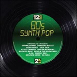 12 Inch Dance. 80s Synthpop - Vinile LP