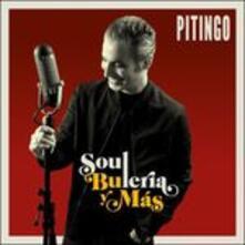 Soul, Bulería Y Más - CD Audio di Pitingo