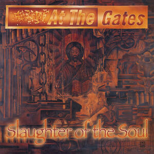 Slaughter Of The Soul - Vinile LP di At the Gates