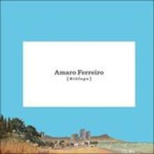 Amaro Ferreiro - CD Audio di Amaro Ferreiro