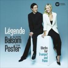 Légende. Musica per Tromba e Pianoforte - CD Audio di Alison Balsom,Tom Poster