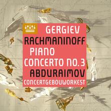 Concerto per pianoforte n.3 - CD Audio di Sergej Vasilevich Rachmaninov,Valery Gergiev,Royal Concertgebouw Orchestra,Behzod Abduraimov