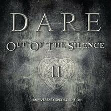 Out of the Silence II (Anniversary Special Edition) - CD Audio di Dare