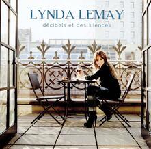 Decibels Et des Silences - CD Audio di Lynda Lemay