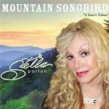 Mountain Songbird - CD Audio di Stella Parton