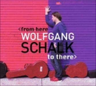 From Here To There - Vinile LP di Wolfgang Schalk