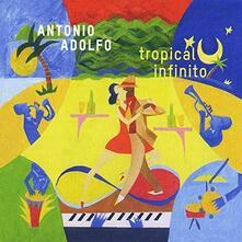 Tropical Infinito - CD Audio di Antonio Adolfo