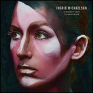 It Doesn't Have to Make - Vinile LP di Ingrid Michaelson