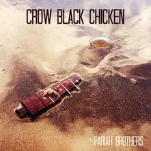 Pariah Brothers - CD Audio di Crow Black Chicken