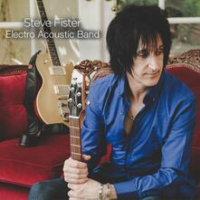 Steve Fister Electro Acoustic Band - CD Audio di Steve Fister
