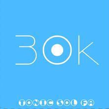 30k Ep - CD Audio di Tonic Sol-Fa