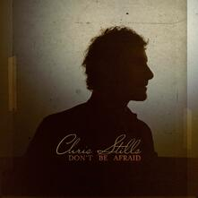 Don't Be Afraid - CD Audio di Chris Stills