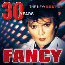 30 Years. The New Best of - CD Audio di Fancy