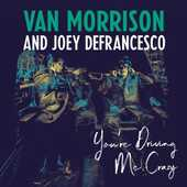 CD You're Driving Me Crazy Van Morrison Joey DeFrancesco